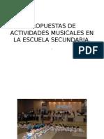 propuestas-de-actividades-musicales-enlaescuelasecundaria-130220152512-phpapp01