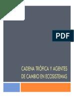 Cadena trófica y agentes de cambio en ecosistemas
