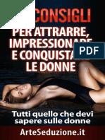 69 Consigli Per Attrarre, Impressionare e Conquistare Le Donne – Tutti Quello Che Devi Sapere Sulle Donne (Tecniche Di Seduzione) (Italian Edition)_nodrm