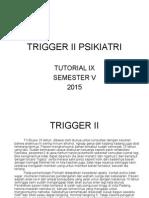Trigger II Psikiatri
