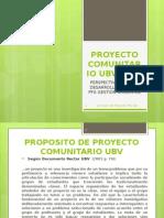 presentacic3b3n-proyecto-comunitario-ubv-i-iv-pfg-ga.pptx