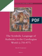 Brill Publishing The Symbolic Language of Royal Authority in the Carolingian World 751-877 (2008).pdf