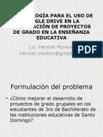 resumendemetodologaparaelusodegoogledriveenproyectosdegrado-131202215934-phpapp01