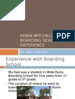 arbin mitchell boarding school experience powerpoint