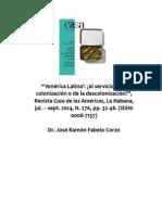 Fabelo, José R. América Latina, Al Servicio de La Colonización o de La Descolonización.revista Casa