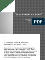 De La Huasteca Al Istmo Unidad III
