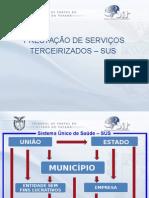 Conselho_Estadual_de_Saude_19_12_12_Terceirizacao_Servicos_SUS.ppt