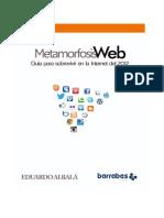 Metamorfosis Web Guía Para Sobrevivir en La Internet Del 2012