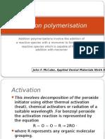 Addition Polymerisation of Dental Material