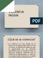 VIOLENCIA PASIVA