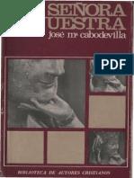 Cabodevilla, j. m. - Señora Nuestra - Bac, 4 Ed, 1975