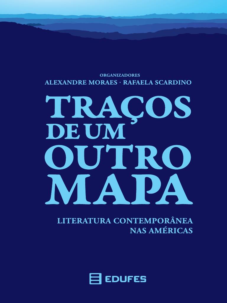 deaf22e9be3 Traços de um outro mapa - literatura contemporânea nas Américas