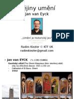 Kiezler Umělci Jan Van EYCK (1390 1441)