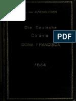 Die Deutsche Colonie Dona Francisca