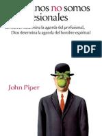 Hermanos No Somos Profesionales - John Piper10032015