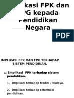 Implikasi FPK Dan FPG Kepada Pendidikan Negara