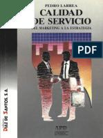 Calidad de Servicio, Del Marketing a La Estrategia 1ed - Pedro Larrea