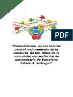 Consolidación de Los Valores Para El Mejoramiento de La Conducta de Los Niños de La Comunidad Del Sector Barrio Universitario de Barcelona Estado Anzoátegui