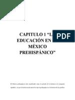 Capitulo 1 La Educación en El México Prehispánica