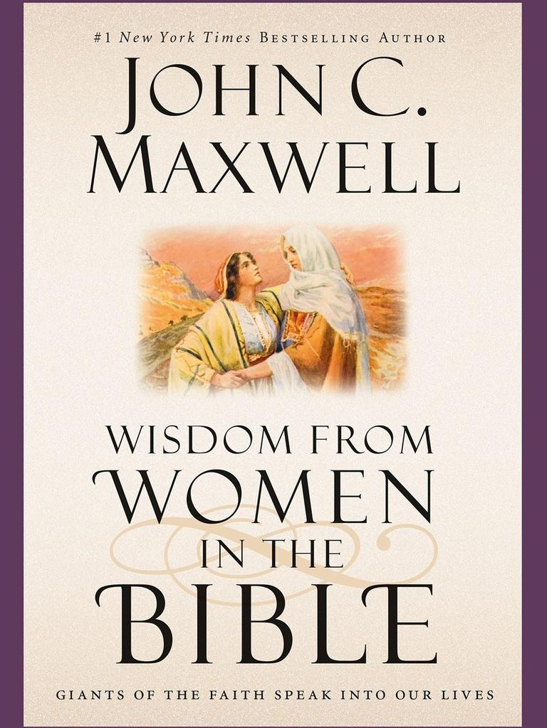 Wisdom from women in the bible by john c maxwell ruth biblical wisdom from women in the bible by john c maxwell ruth biblical figure naomi biblical figure fandeluxe Gallery