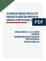 CARLINI, Angélica Lúcia - Os Papéis Do Serviço Público e Do Mercado de Saúde Suplementar Na Garantia Constitucional Da Saúde