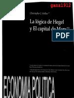 ARTHUR, CHRISTOPHER - La Lógica de Hegel y El Capital de Marx [Por Ganz1912]