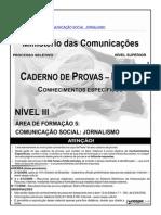 Cespe 2008 Mc Tecnico de Nivel Superior Comunicacao Social Jornalismo Prova