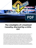 Town lights, Limelight of Destined & Casualty Alarm, a Child's Extra Sensory Perception