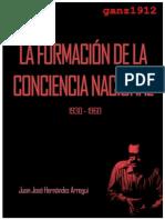 HERNÁNDEZ ARREGUI, J. J. - La Formación de La Conciencia Nacional [Por Ganz1912]