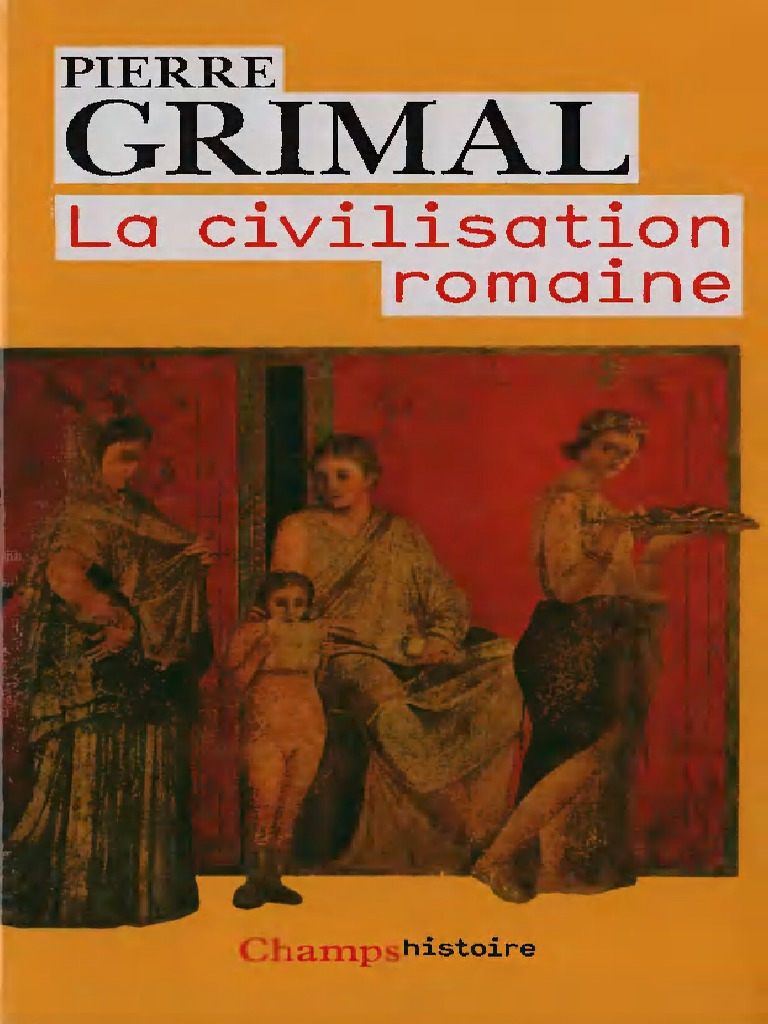 Grimal Romaine Civilisation La Pierre Flammarion2009Ocr 4j3R5AL