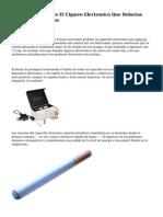 diez Verdades Sobre El Cigarro Electronico Que Deberias Conocer Por Tu Bien
