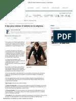 6 Tips Para Retener El Talento en Tu Empresa - Forbes México