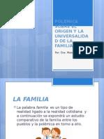 Polemica Sobre El Origen y La Universalidad de La Familia