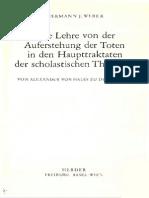 Weber. Die Lehre von der Auferstehung der Toten in den Haupttraktaten  der scholastischen Theologie, Freiburg 19