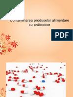 Contaminarea Produselor Alimentare Cu Antibiotice