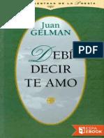 Debi Decir Te Amo - Juan Gelman