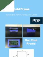cold frame stem
