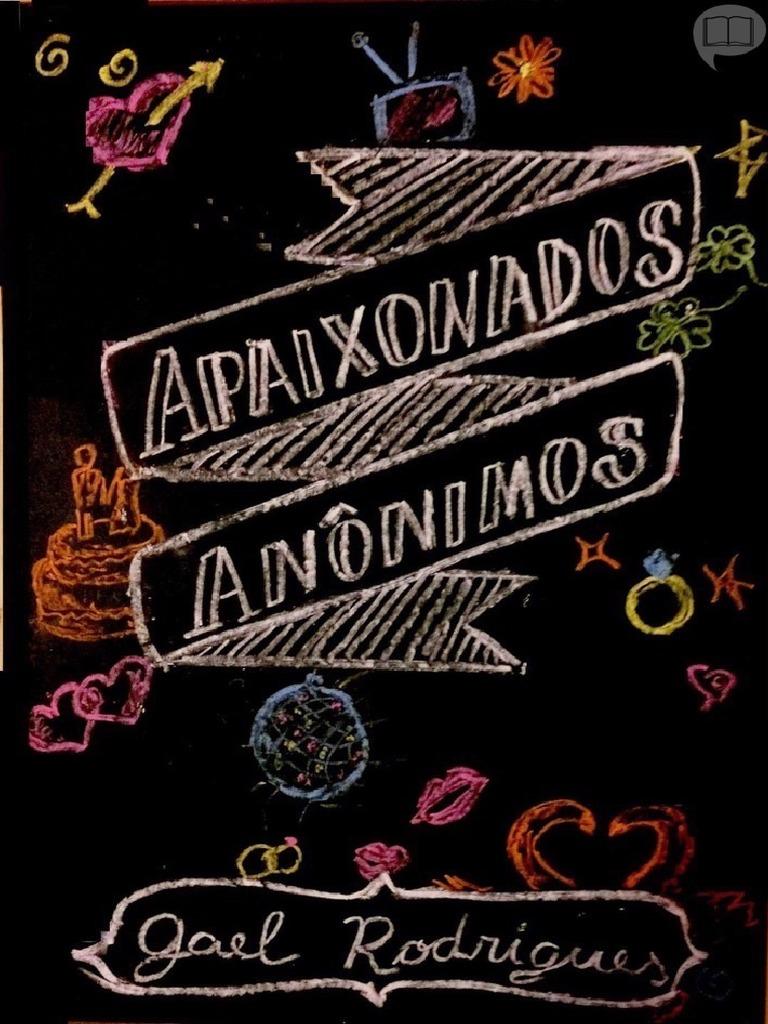 Apaixonados Anônimos - Os Sete Passos Para Nunca Mais Se Apaixonar - Gael  Rodrigues 2877268d8c