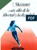 BF SKINNER Mas Alla de La Libertad y La Dignidad
