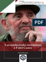 Los Intelectuales Inventaron a Fidel Castro