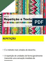 Aula 3 - Repetição e Textura