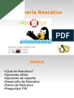 Rescatux Presentacion Lmlp 2012