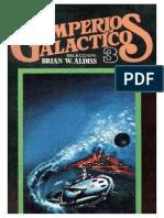 Imperios Galacticos 3 - Brian w. Aldiss