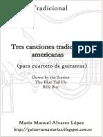 Tradicional. Tres Canciones Para Cuatro Guitarras