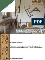 Aula 37-38 Marcenaria Serralheria Carpintaria