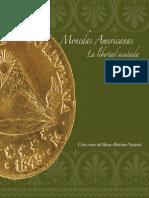 Monedas Americanas. La Libertad Acuñada. (2013)
