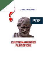Torres, Arturo - Cuestionamientos Filosoficos