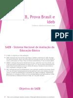 SAEB, Prova Brasil e Ideb