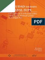 La Ciudad Sagrada de Caral Supe Los Origenes de La Civilizacion Andina y La Formacion Del Estado Pristino en El Antiguo Peru 2003