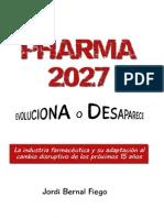Pharma 2027 Evoluciona o Desaparece